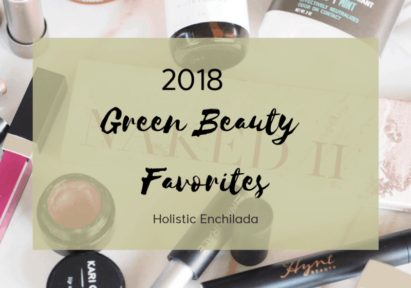 2018 green beauty faves