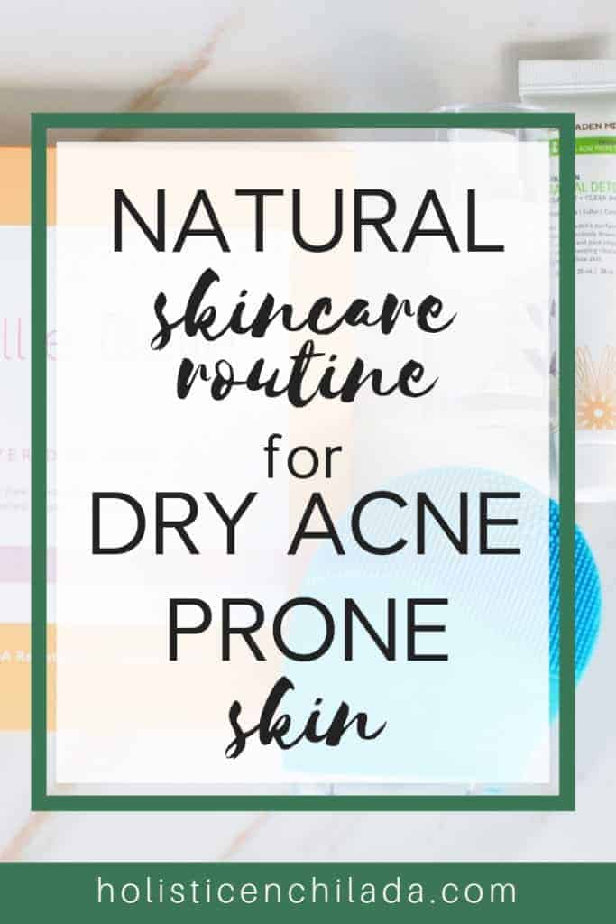 dry acne prone skincare routine, best face wash for acne, best natural skincare for acne