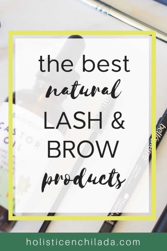 The Holistic Enchilada's favorite natural lash and brow products