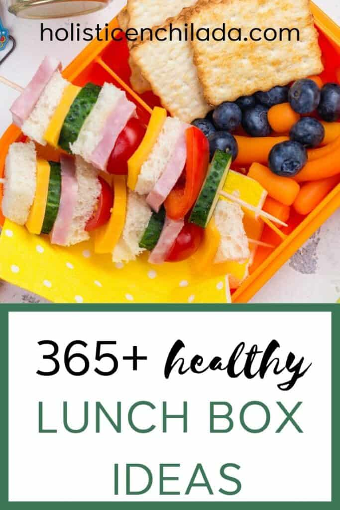 over 365 healthy lunch box ideas for school or wor