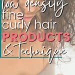 tips for low density fine curly hair products and techniques