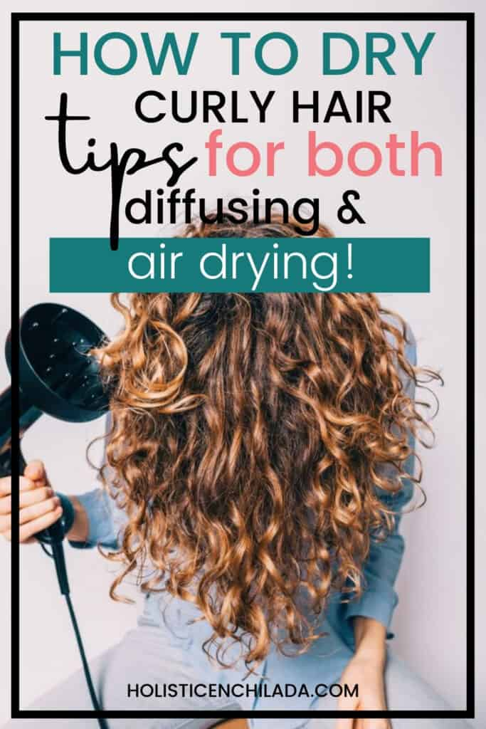 how to dry curly hair, tips for both diffusing and air drying pin