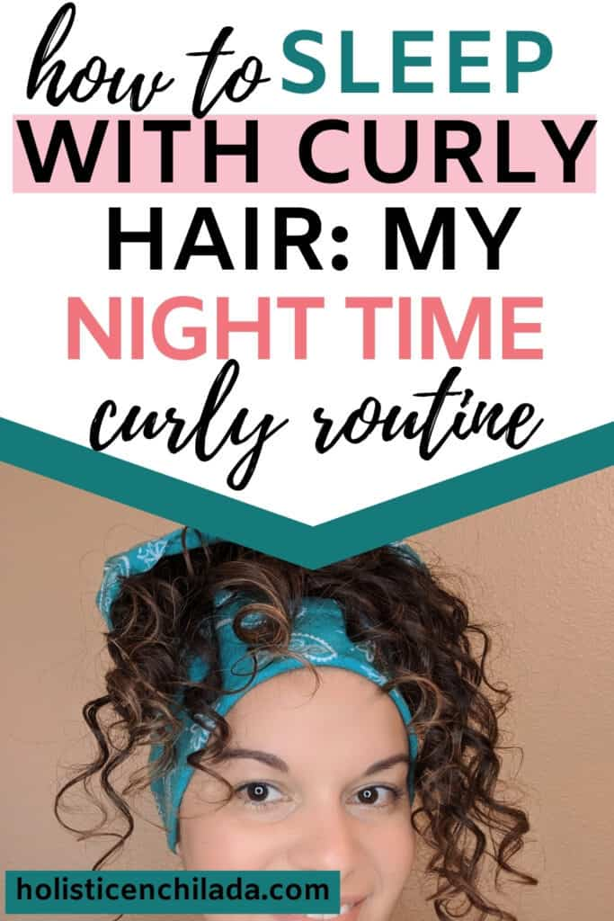 curly girl night routine - how to sleep with curly hair