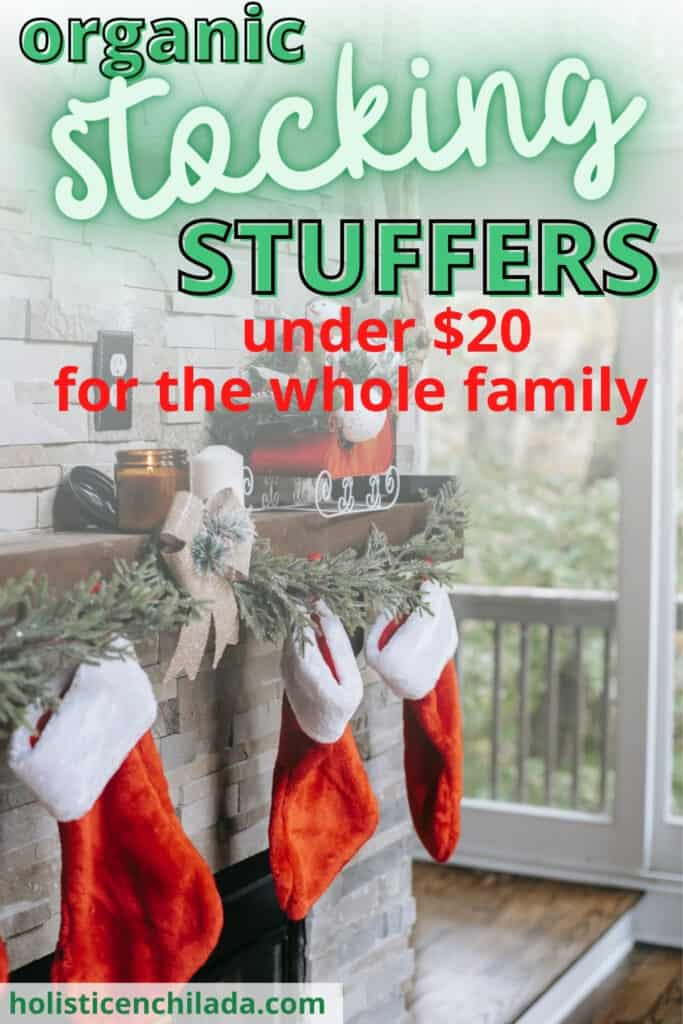 50 natural and organic stocking stuffers under 20 for the whole family text over stockings on a mantle